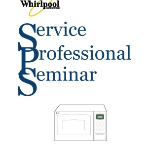 Whirlpool Microwave Oven Professional Service Seminar